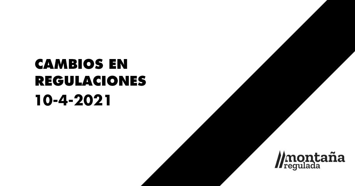 Cambios en regulaciones 10-4-2021