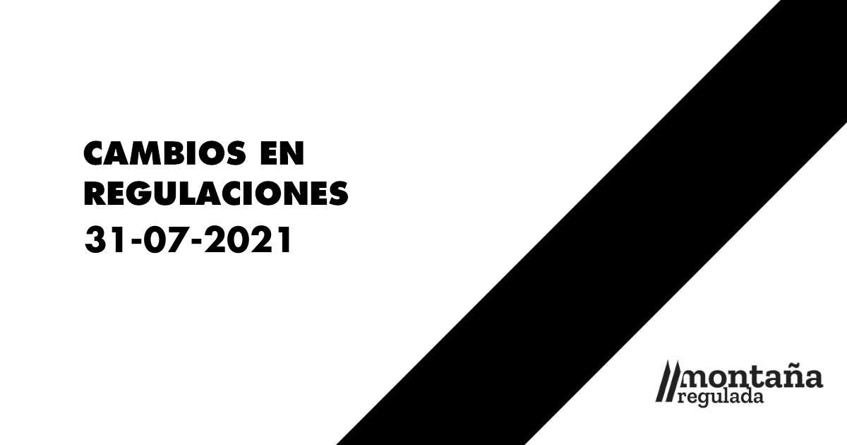 Cambios en regulaciones 31-07-2021